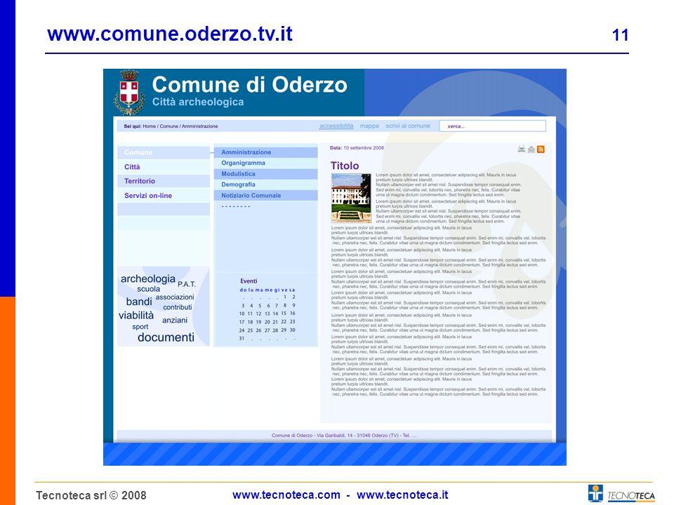 11 Tecnoteca srl © 2008 www.tecnoteca.com - www.tecnoteca.it www.comune.oderzo.tv.it
