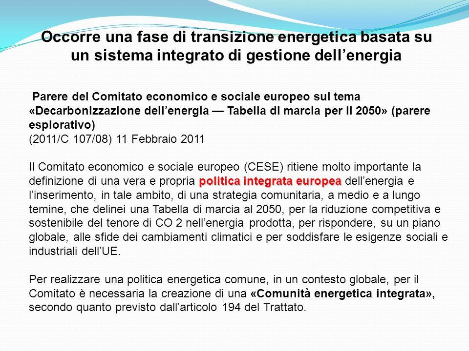 Occorre una fase di transizione energetica basata su un sistema integrato di gestione dellenergia Parere del Comitato economico e sociale europeo sul
