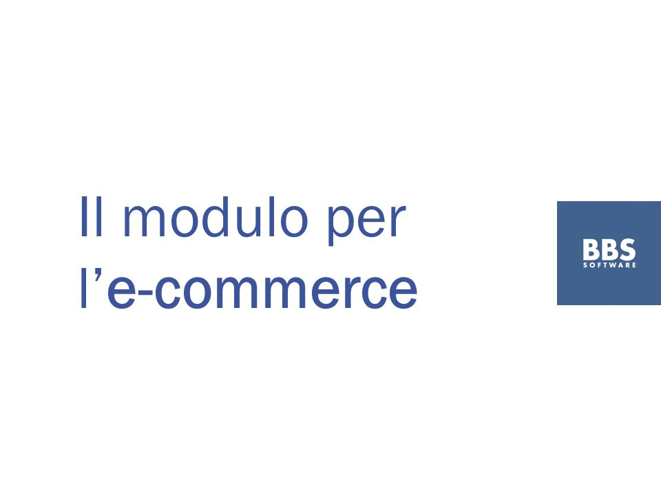 Il modulo per le-commerce