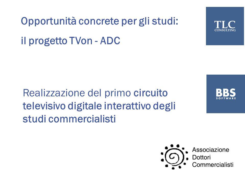 Opportunità concrete per gli studi: il progetto TVon - ADC Realizzazione del primo circuito televisivo digitale interattivo degli studi commercialisti