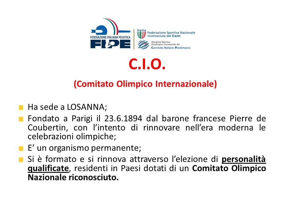 C.I.O. (Comitato Olimpico Internazionale) Ha sede a LOSANNA; Fondato a Parigi il 23.6.1894 dal barone francese Pierre de Coubertin, con lintento di ri