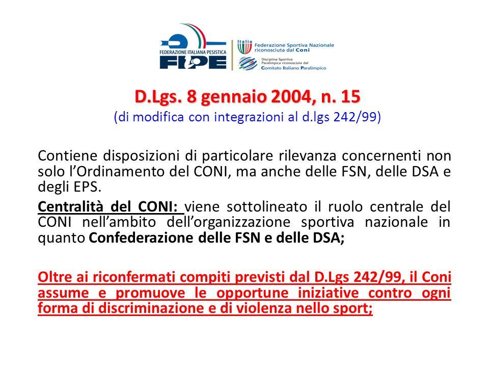 D.Lgs. 8 gennaio 2004, n. 15 D.Lgs. 8 gennaio 2004, n. 15 (di modifica con integrazioni al d.lgs 242/99) Contiene disposizioni di particolare rilevanz