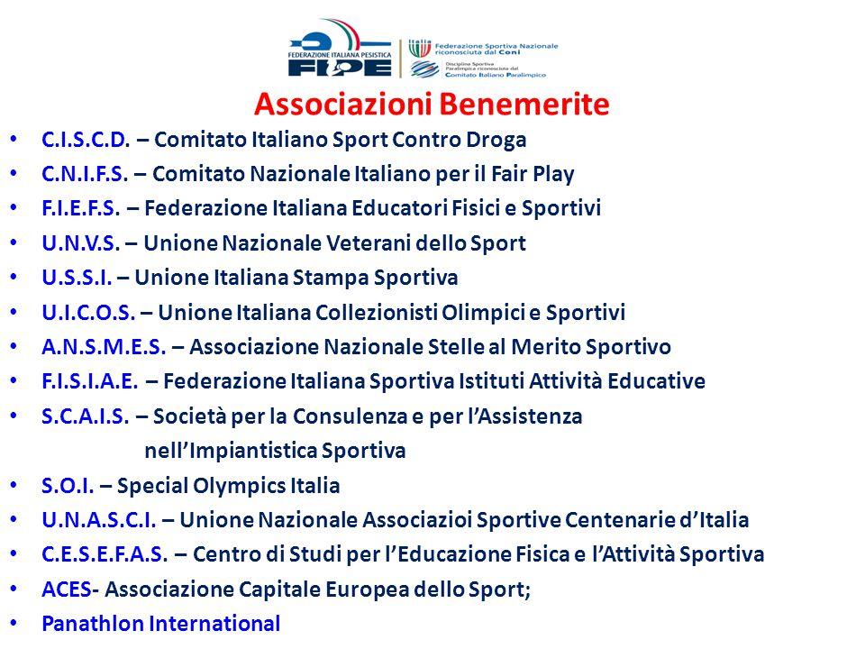Associazioni Benemerite C.I.S.C.D. – Comitato Italiano Sport Contro Droga C.N.I.F.S. – Comitato Nazionale Italiano per il Fair Play F.I.E.F.S. – Feder
