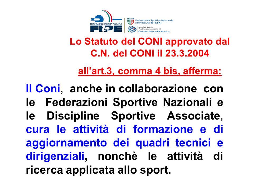 LA FORMAZIONE nella mission della FIPE OBIETTIVO Promuovere il continuo miglioramento della qualità e dellefficacia dei tecnici e dei dirigenti sportivi