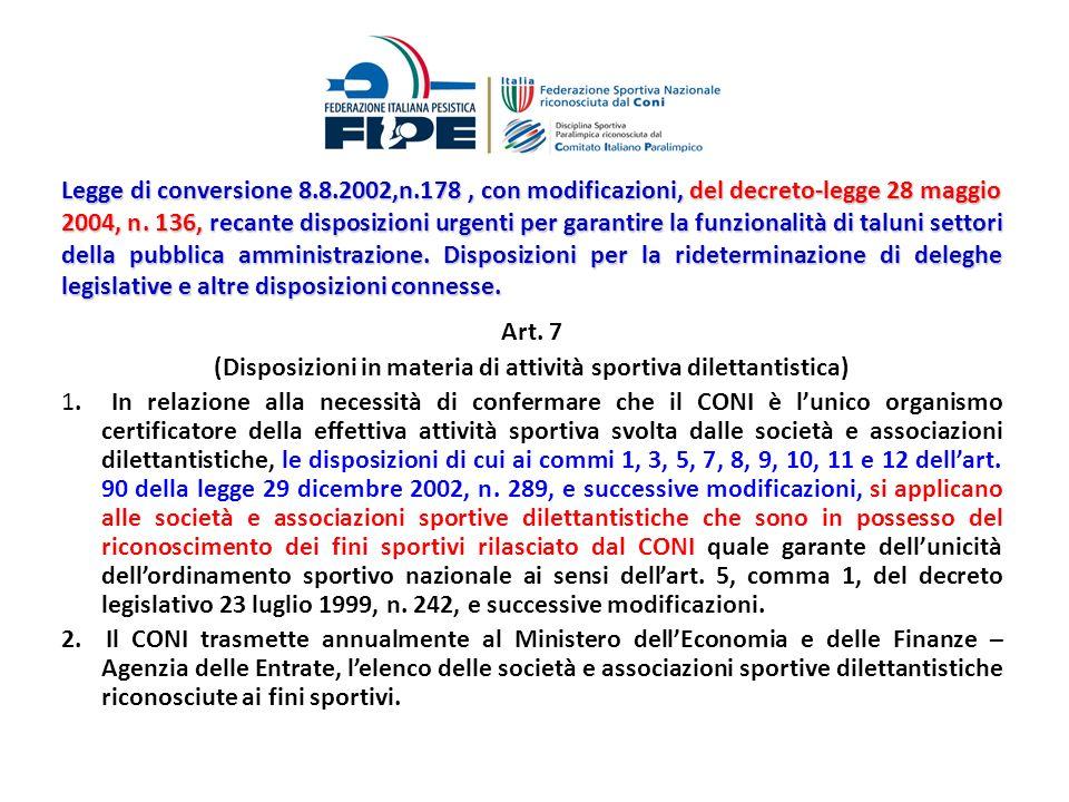 Legge di conversione 8.8.2002,n.178, con modificazioni, del decreto-legge 28 maggio 2004, n. 136, recante disposizioni urgenti per garantire la funzio