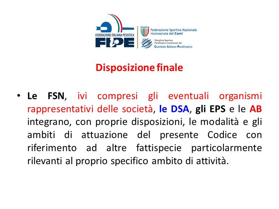 Disposizione finale Le FSN, ivi compresi gli eventuali organismi rappresentativi delle società, le DSA, gli EPS e le AB integrano, con proprie disposi