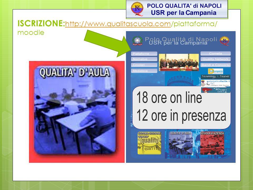 ISCRIZIONE: http://www.qualitascuola.com/piattaforma/ moodle http://www.qualitascuola.com