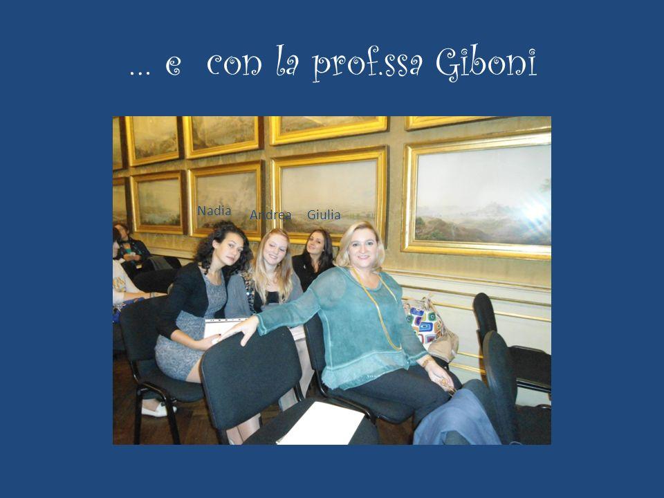 … e con la prof.ssa Giboni Nadia AndreaGiulia