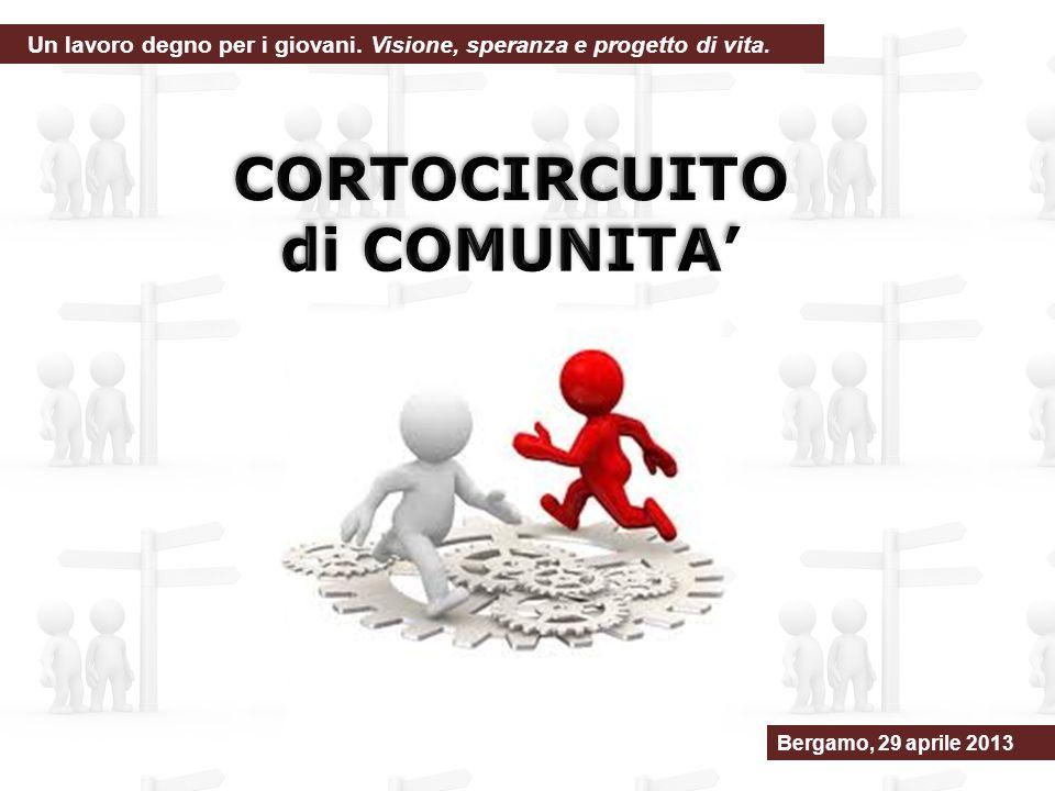 Bergamo, 29 aprile 2013 Un lavoro degno per i giovani. Visione, speranza e progetto di vita.