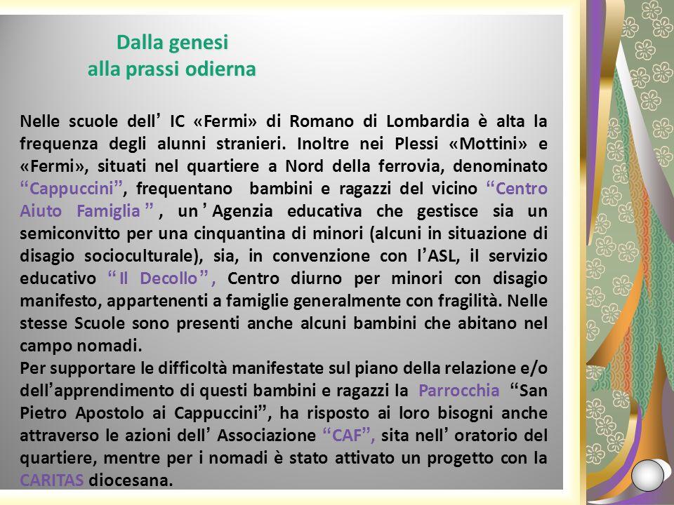 Nelle scuole dell IC «Fermi» di Romano di Lombardia è alta la frequenza degli alunni stranieri. Inoltre nei Plessi «Mottini» e «Fermi», situati nel qu