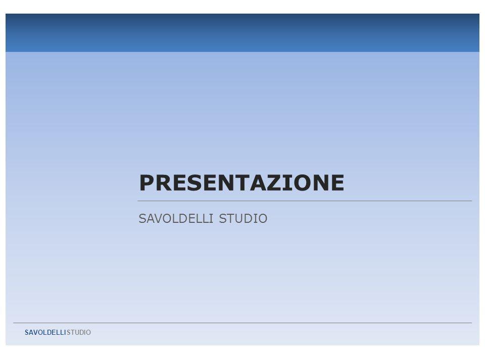 PRESENTAZIONE SAVOLDELLI STUDIO