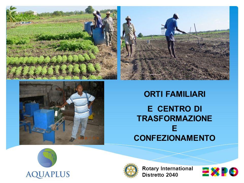 Rotary International Distretto 2040 ORTI FAMILIARI E CENTRO DI TRASFORMAZIONE E CONFEZIONAMENTO