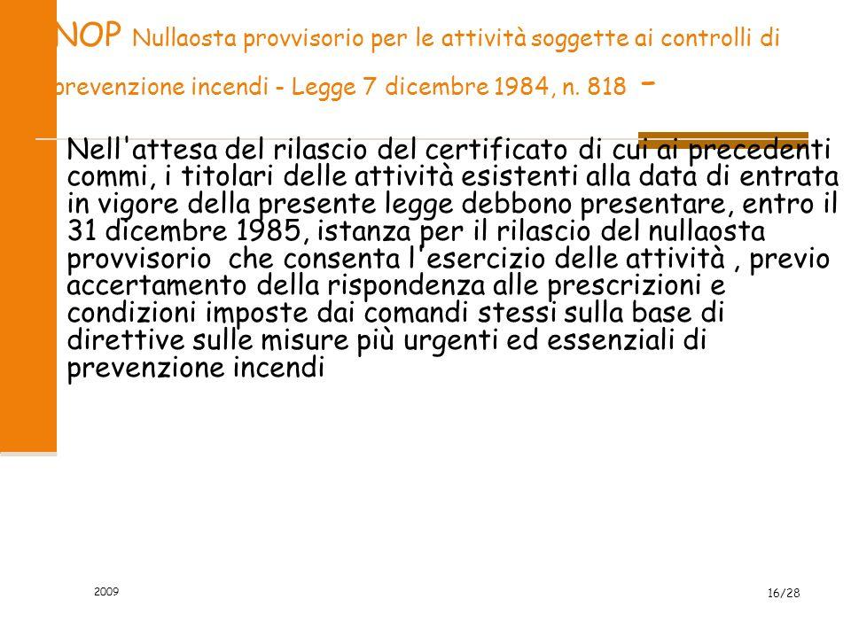 2009 16/28 NOP Nullaosta provvisorio per le attività soggette ai controlli di prevenzione incendi - Legge 7 dicembre 1984, n.