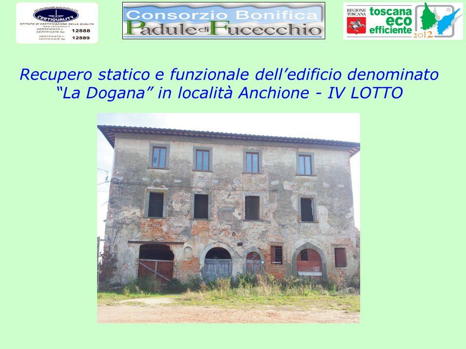 Recupero statico e funzionale delledificio denominato La Dogana in località Anchione - IV LOTTO