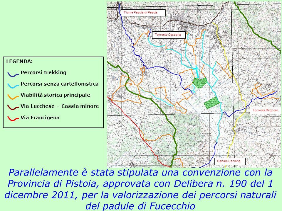 Parallelamente è stata stipulata una convenzione con la Provincia di Pistoia, approvata con Delibera n. 190 del 1 dicembre 2011, per la valorizzazione