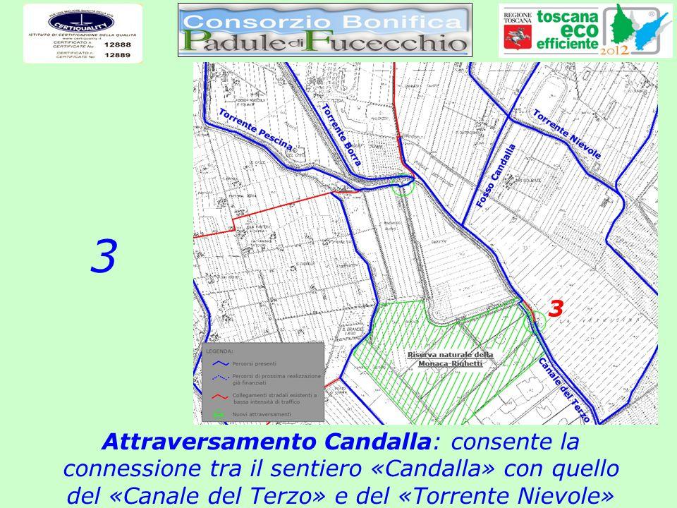 Attraversamento Candalla: consente la connessione tra il sentiero «Candalla» con quello del «Canale del Terzo» e del «Torrente Nievole» 3 3