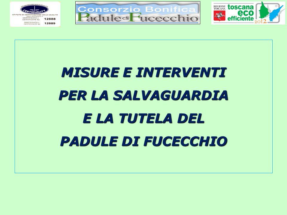 MISURE E INTERVENTI PER LA SALVAGUARDIA E LA TUTELA DEL PADULE DI FUCECCHIO