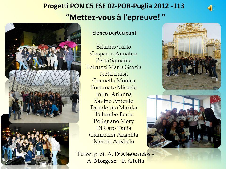 Progetti PON C5 FSE 02-POR-Puglia 2012 -113 Mettez-vous à lepreuve! Sifanno Carlo Gasparro Annalisa Perta Samanta Petruzzi Maria Grazia Netti Luisa Go