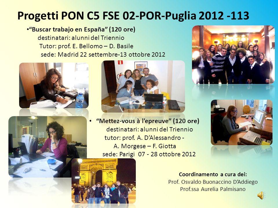 Progetti PON C5 FSE 02-POR-Puglia 2012 -113 Buscar trabajo en España (120 ore) destinatari: alunni del Triennio Tutor: prof. E. Bellomo – D. Basile se