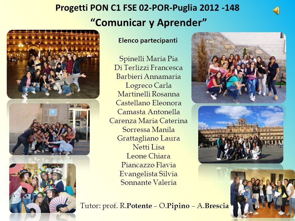 Progetti PON C1 FSE 02-POR-Puglia 2012 -148 Comunicar y Aprender Spinelli Maria Pia Di Terlizzi Francesca Barbieri Annamaria Logreco Carla Martinelli