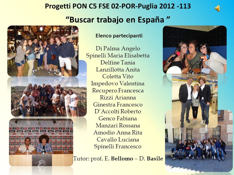 Progetti PON C5 FSE 02-POR-Puglia 2012 -113 Buscar trabajo en España Di Palma Angelo Spinelli Maria Elisabetta Delfine Tania Lanzillotta Anita Coletta