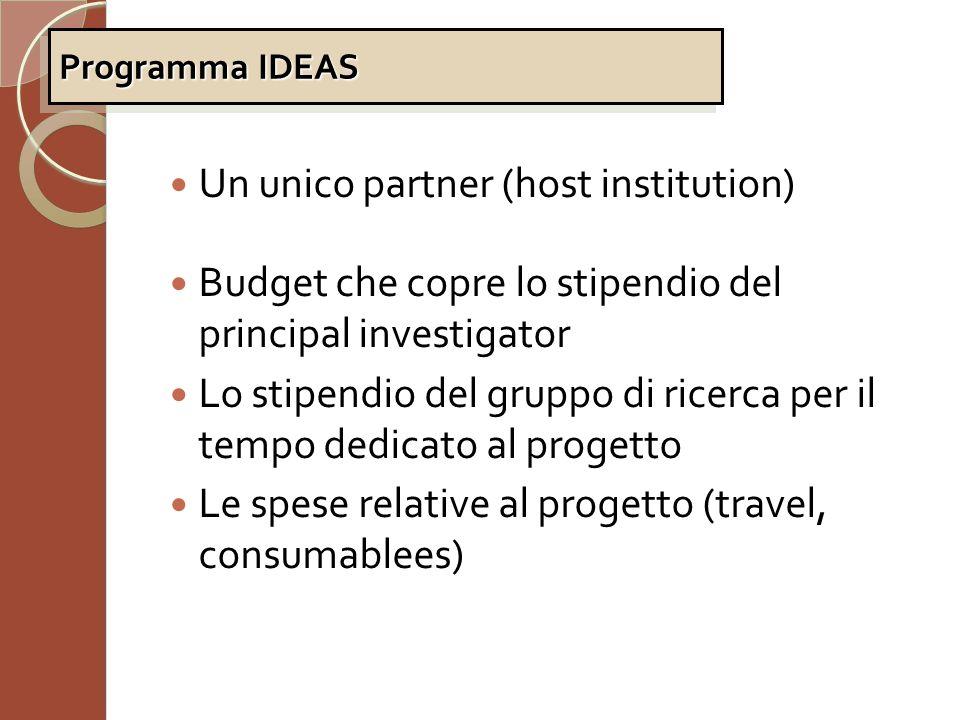 Un unico partner (host institution) Budget che copre lo stipendio del principal investigator Lo stipendio del gruppo di ricerca per il tempo dedicato