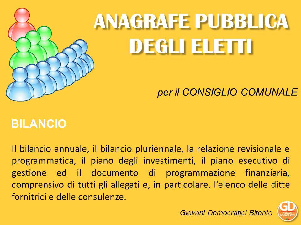 ANAGRAFE PUBBLICA DEGLI ELETTI Giovani Democratici Bitonto BILANCIO Il bilancio annuale, il bilancio pluriennale, la relazione revisionale e programma