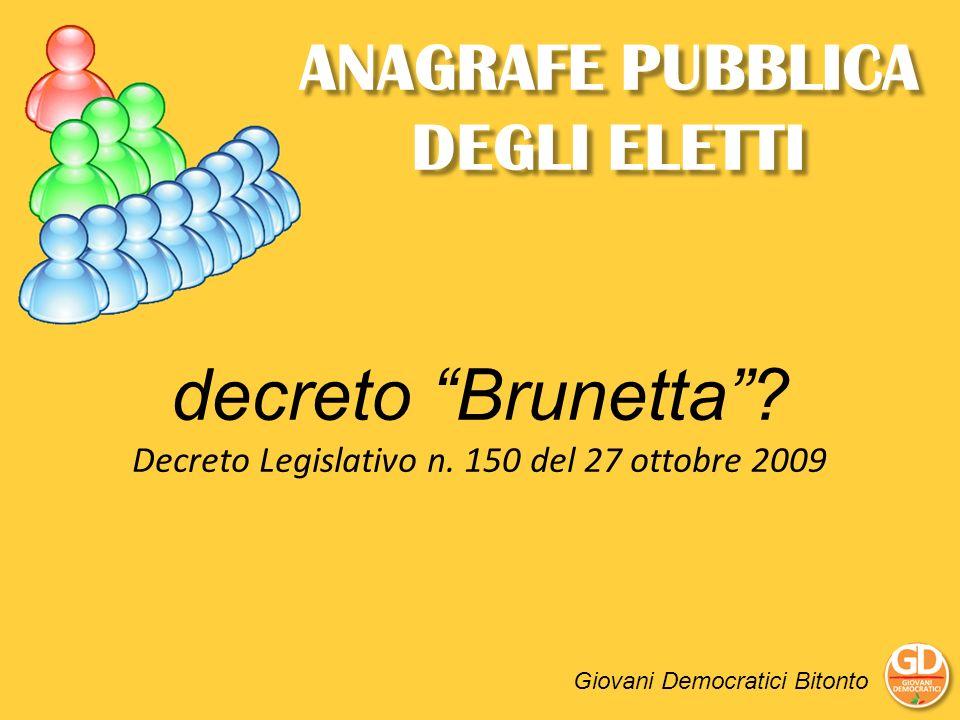 ANAGRAFE PUBBLICA DEGLI ELETTI Giovani Democratici Bitonto decreto Brunetta? Decreto Legislativo n. 150 del 27 ottobre 2009