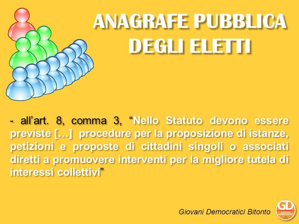 ANAGRAFE PUBBLICA DEGLI ELETTI - allart. 8, comma 3, Nello Statuto devono essere previste […] procedure per la proposizione di istanze, petizioni e pr