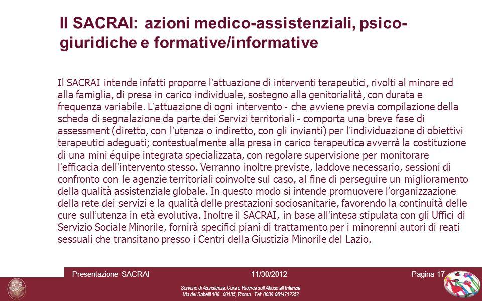 Servizio di Assistenza, Cura e Ricerca sull Abuso all Infanzia Via dei Sabelli 108 - 00185, Roma Tel: 0039-0644712252 Il SACRAI: azioni medico-assiste