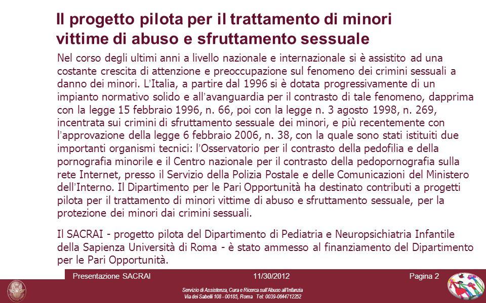 Servizio di Assistenza, Cura e Ricerca sull Abuso all Infanzia Via dei Sabelli 108 - 00185, Roma Tel: 0039-0644712252 Il progetto pilota per il tratta