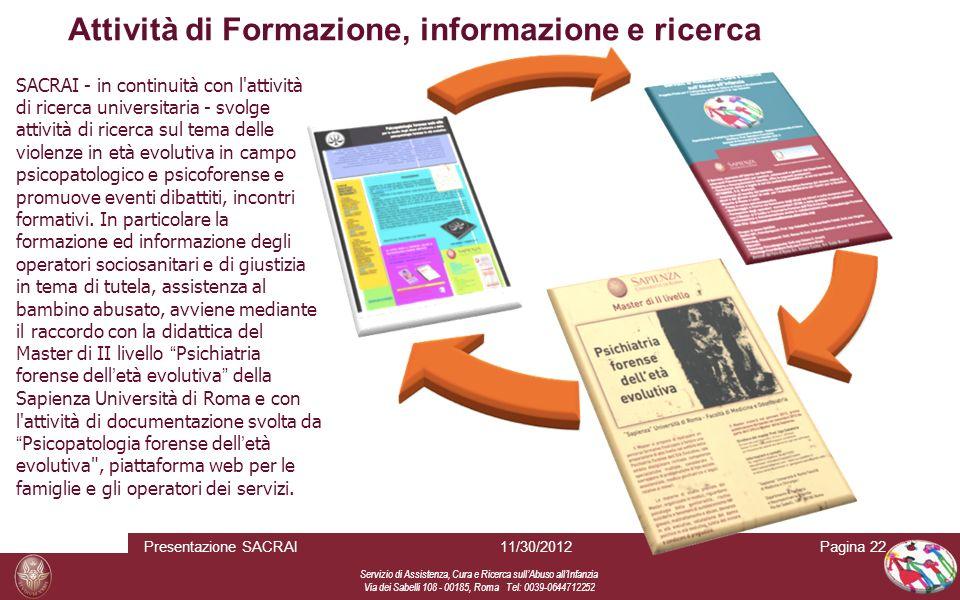 Servizio di Assistenza, Cura e Ricerca sull Abuso all Infanzia Via dei Sabelli 108 - 00185, Roma Tel: 0039-0644712252 Pagina 2211/30/2012Presentazione
