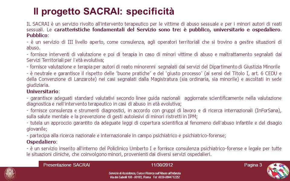 Servizio di Assistenza, Cura e Ricerca sull Abuso all Infanzia Via dei Sabelli 108 - 00185, Roma Tel: 0039-0644712252 Il progetto SACRAI: specificità