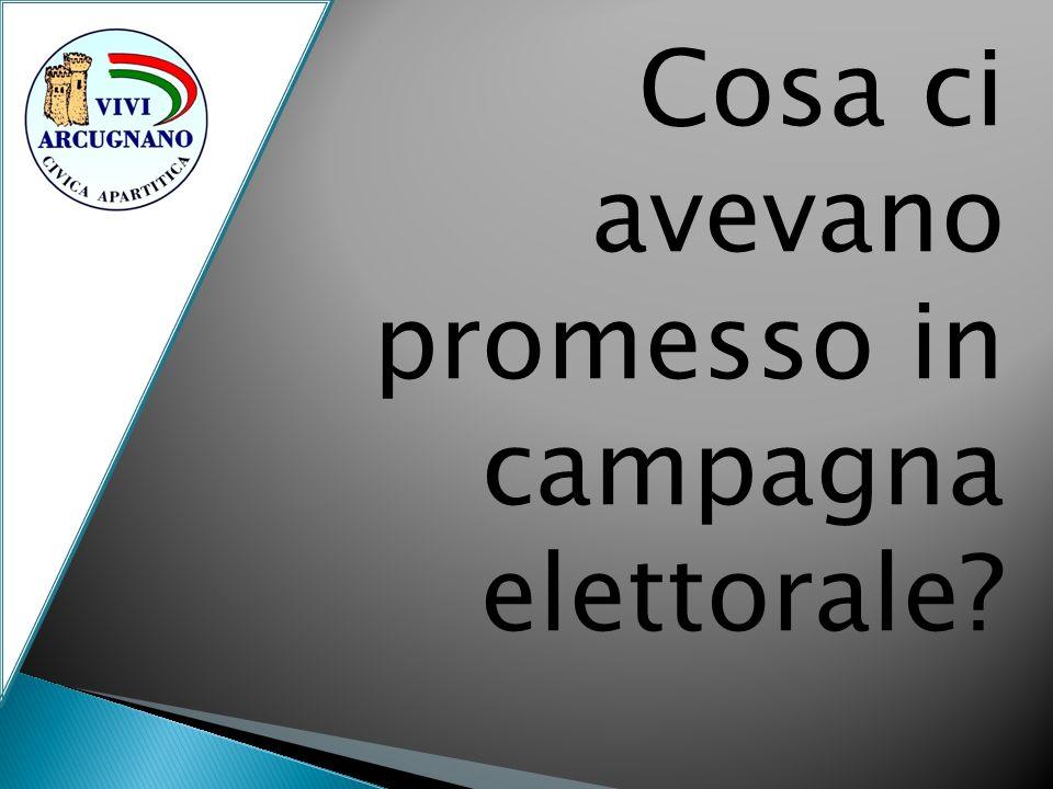 Cosa ci avevano promesso in campagna elettorale?