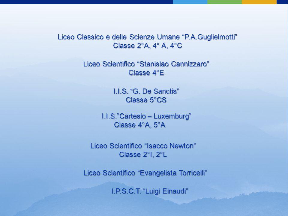 Liceo Classico e delle Scienze Umane P.A.Guglielmotti Classe 2°A, 4° A, 4°C Liceo Scientifico Stanislao Cannizzaro Classe 4°E I.I.S.
