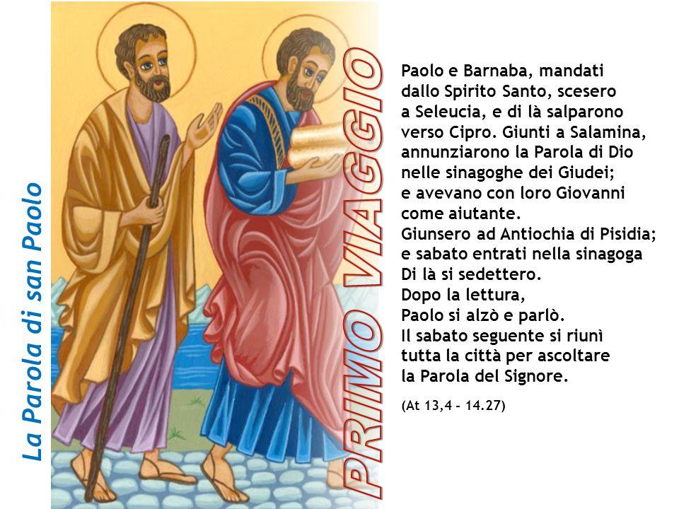 Paolo e Barnaba, mandati dallo Spirito Santo, scesero a Seleucia, e di là salparono verso Cipro. Giunti a Salamina, annunziarono la Parola di Dio nell