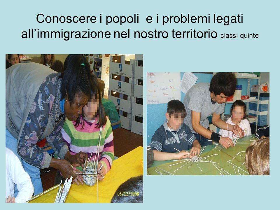 Conoscere i popoli e i problemi legati allimmigrazione nel nostro territorio classi quinte
