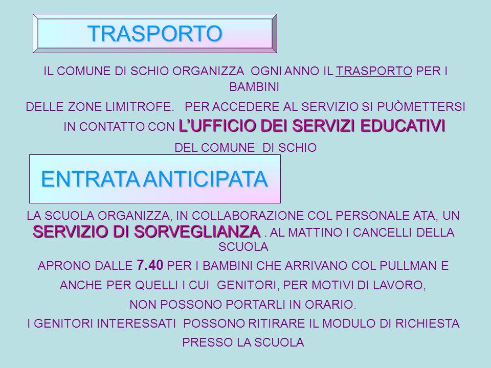 IL COMUNE DI SCHIO ORGANIZZA OGNI ANNO IL TRASPORTO PER I BAMBINI LUFFICIO DEI SERVIZI EDUCATIVI DELLE ZONE LIMITROFE.