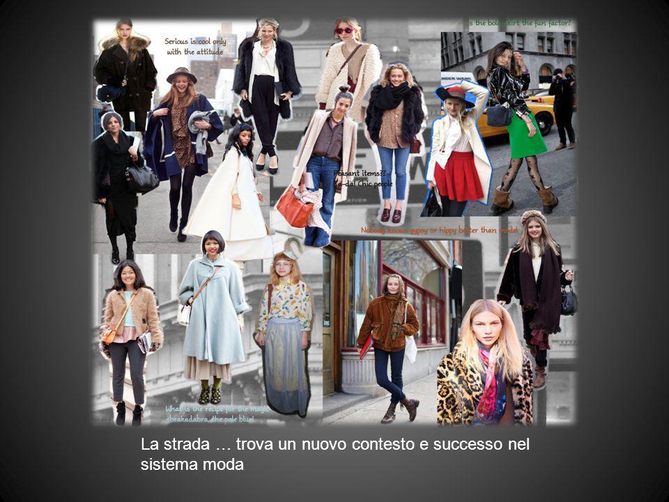 La strada … trova un nuovo contesto e successo nel sistema moda
