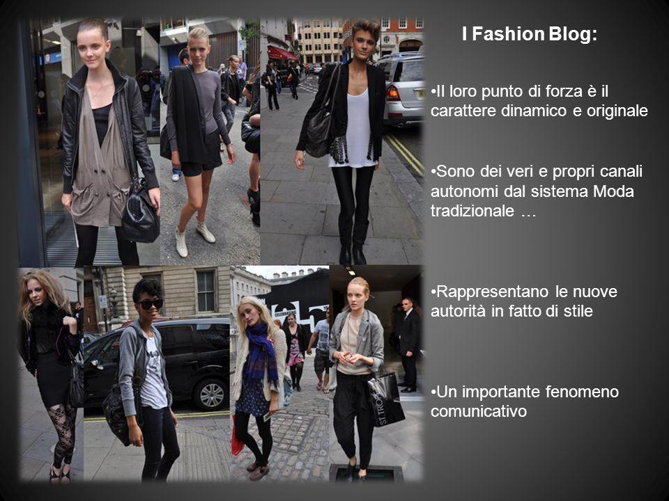 I Fashion Blog: Il loro punto di forza è il carattere dinamico e originale Sono dei veri e propri canali autonomi dal sistema Moda tradizionale … Rapp