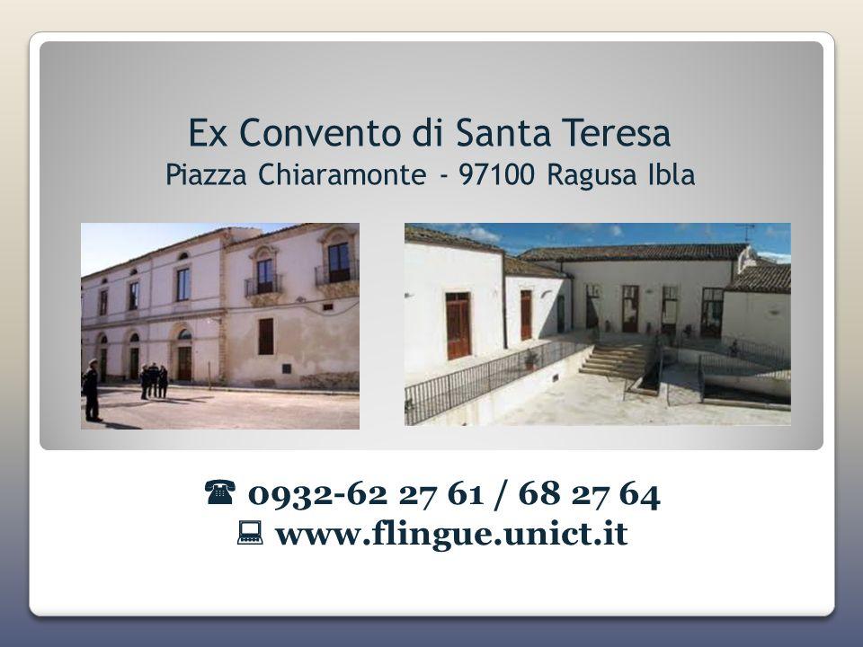 Ex Convento di Santa Teresa Piazza Chiaramonte - 97100 Ragusa Ibla 0932-62 27 61 / 68 27 64 www.flingue.unict.it
