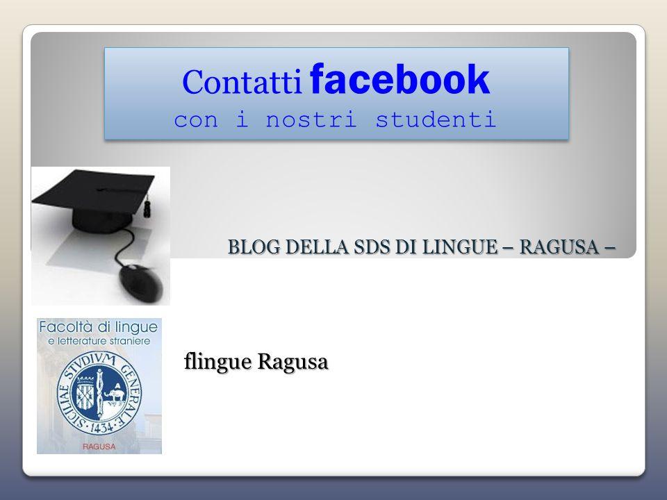 BLOG DELLA SDS DI LINGUE – RAGUSA – Contatti facebook con i nostri studenti Contatti facebook con i nostri studenti flingue Ragusa