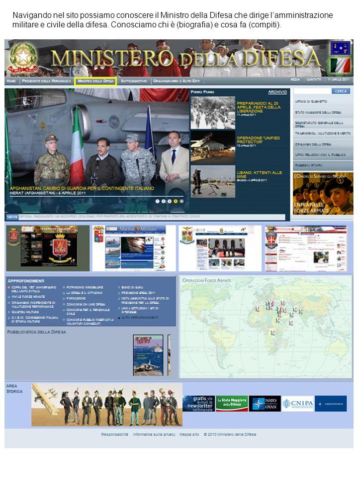 Navigando nel sito possiamo conoscere il Ministro della Difesa che dirige lamministrazione militare e civile della difesa. Conosciamo chi è (biografia