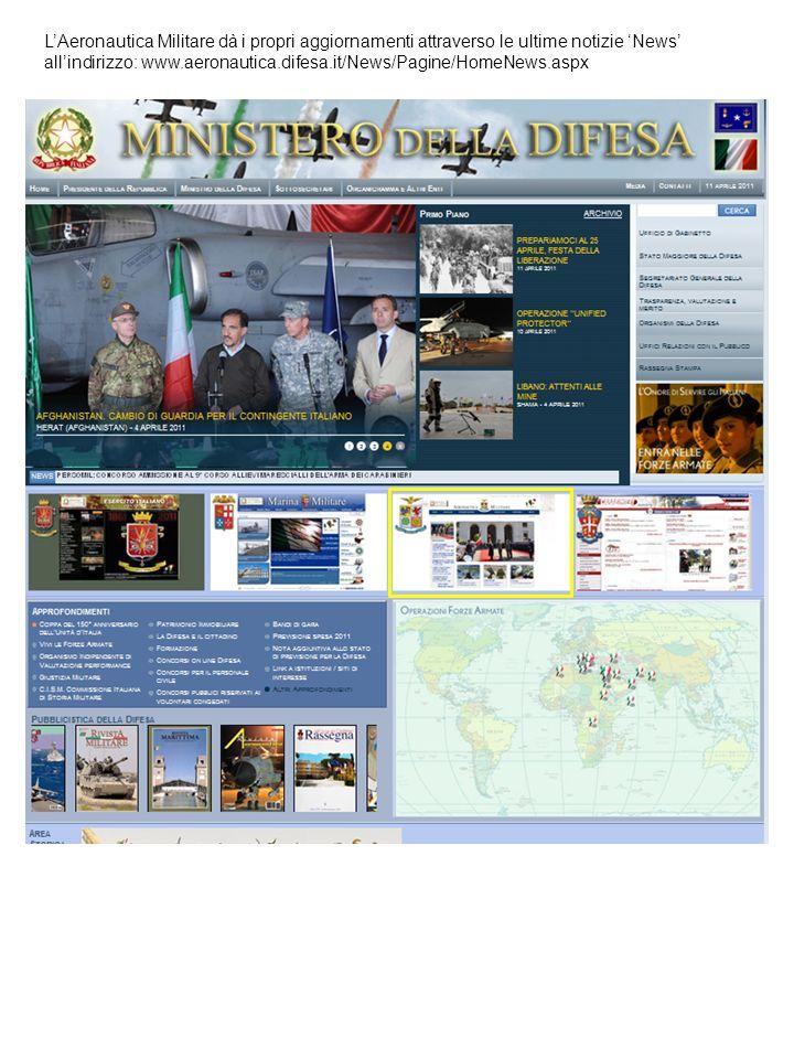 LAeronautica Militare dà i propri aggiornamenti attraverso le ultime notizie News allindirizzo: www.aeronautica.difesa.it/News/Pagine/HomeNews.aspx