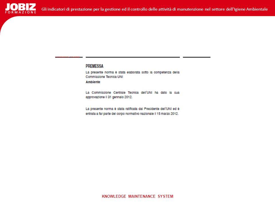 Gli indicatori di prestazione per la gestione ed il controllo delle attività di manutenzione nel settore dell Igiene Ambientale KNOWLEDGE MAINTENANCE SYSTEM