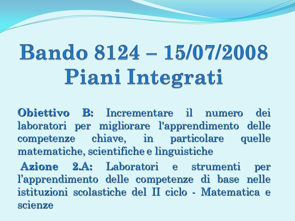 Obiettivo B: Incrementare il numero dei laboratori per migliorare l'apprendimento delle competenze chiave, in particolare quelle matematiche, scientif