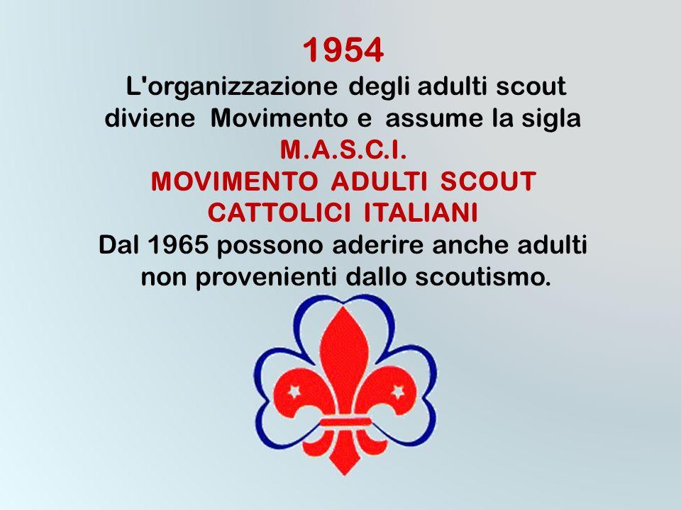 . IL MASCI 1944 Nel centro-sud dell'Italia vengono fondate le COMPAGNIE DEI CAVALIERI DI S. GIORGIO prima forma organizzativa dello SCOUTISMO ADULTO