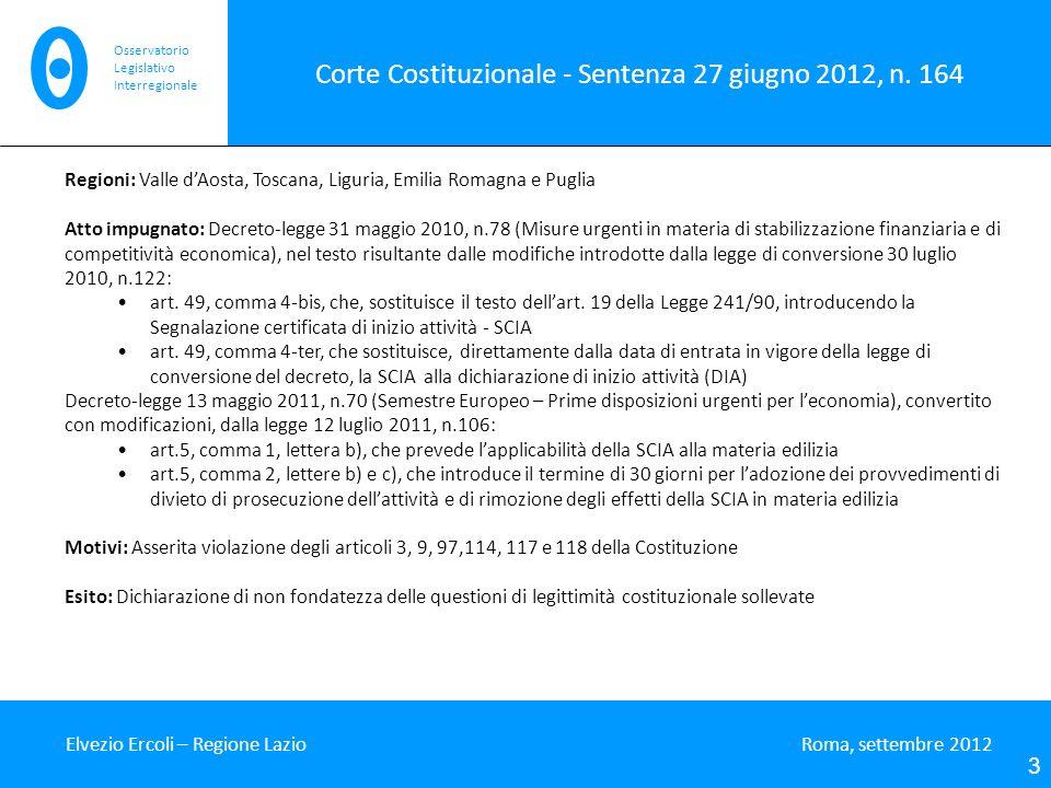 Corte Costituzionale - Sentenza 27 giugno 2012, n. 164 Elvezio Ercoli – Regione Lazio Roma, settembre 2012 3 Osservatorio Legislativo Interregionale R