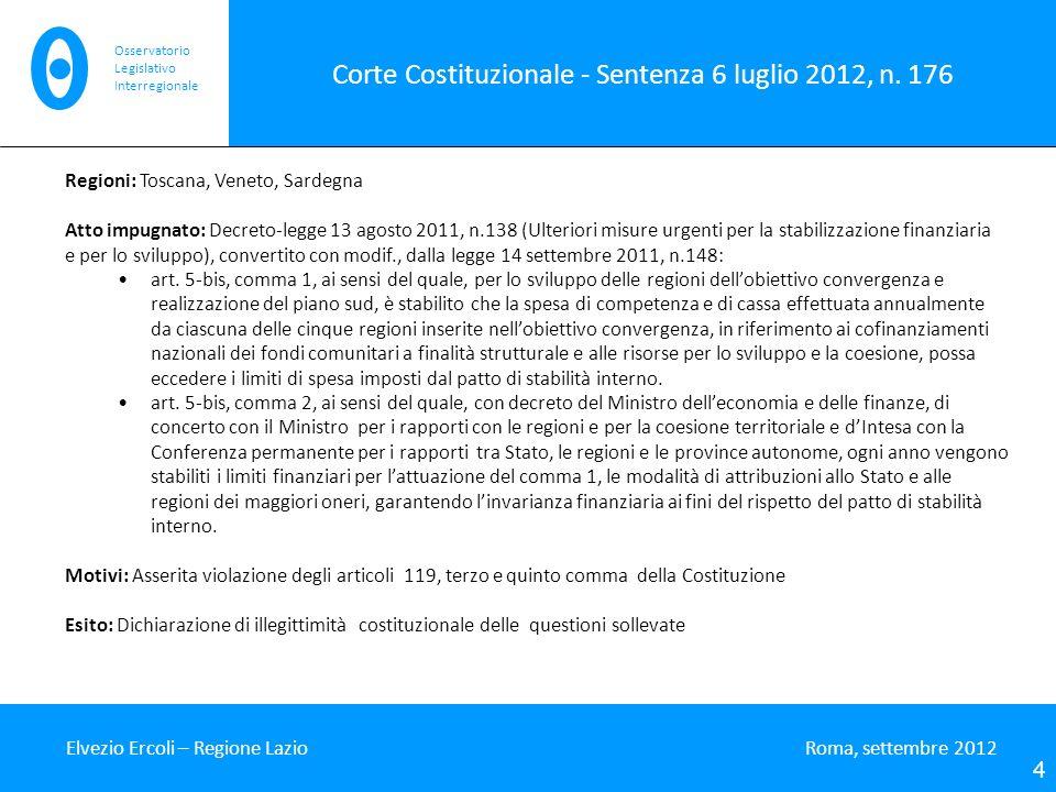 Corte Costituzionale - Sentenza 6 luglio 2012, n. 176 Elvezio Ercoli – Regione Lazio Roma, settembre 2012 4 Osservatorio Legislativo Interregionale Re