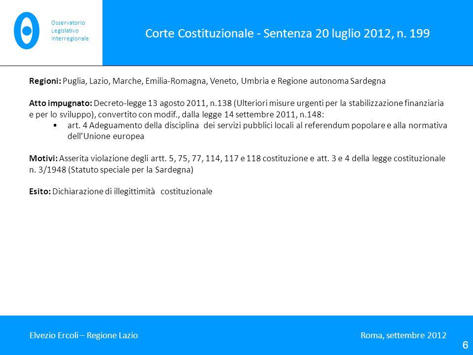 Corte Costituzionale - Sentenza 20 luglio 2012, n. 199 Elvezio Ercoli – Regione Lazio Roma, settembre 2012 6 Osservatorio Legislativo Interregionale R